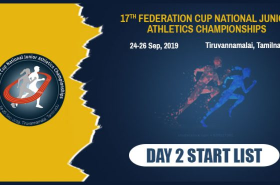 17th Federation Cup National Junior Athletics Championship 2019 – Day 2 Start List