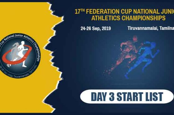17th Federation Cup National Junior Athletics Championship 2019 – Day 3 Start List